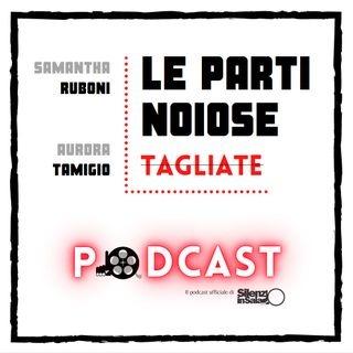 Le parti noiose tagliate: il podcast di Silenzioinsala.com sulle storie di cinema